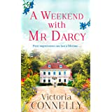 A Weekend with Mr Darcy: The perfect romance read for fans of Bridgerton! (Austen Addicts) (English Edition)