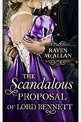 The Scandalous Proposal Of Lord Bennett: A heart-racing regency romance, perfect for fans of Netflix's Bridgerton! Kindle Edition