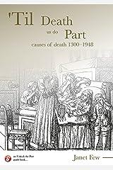 Til Death Us Do Part: Causes of Death 1300-1948 Paperback