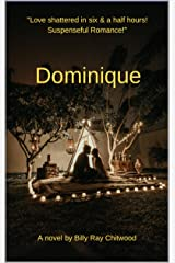 """DOMINIQUE:  """"Love shattered in six and a half hours! Romantic Suspense!"""" Kindle Edition"""