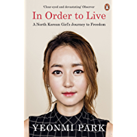 In Order To Live: A North Korean Girl's Journey to Freedom (English Edition)