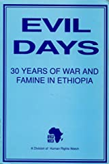Evil Days: Thirty Years of War and Famine in Ethiopia (Africa watch report) Paperback