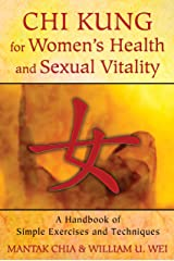 Chi Kung For Women's Health And Sexual Vitality: A Handbook of Simple Exercises and Techniques Paperback