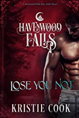Lose You Not (Havenwood Falls Book 8) Kindle Edition