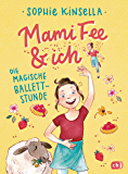 Mami Fee & ich - Die magische Ballettstunde: Mit Glitzerfolien-Cover (Die Mami Fee & ich-Reihe 3)