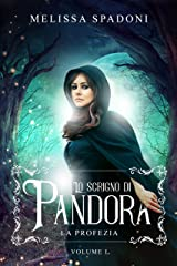 Lo Scrigno Di Pandora: La Profezia Formato Kindle