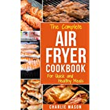 Air fryer cookbook: Air fryer recipe book and Delicious Air Fryer Recipes Easy Recipes to Fry and Roast with Your Air Fryer: