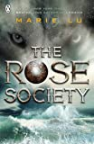 The Rose Society (The Young Elites: Book 2)