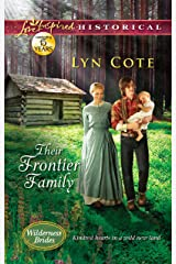 Their Frontier Family (Mills & Boon Love Inspired Historical) (Wilderness Brides, Book 1) (English Edition) Kindle Ausgabe