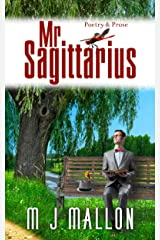 Mr. Sagittarius: Poetry and Prose Kindle Edition
