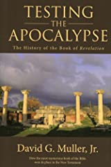 Testing the Apocalypse: The History of the Book of Revelation Kindle Edition