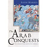 The Arab Conquests: 21 (The Landmark Library)