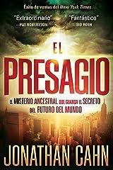 El Presagio: El misterio ancestral que guarda el secreto del futuro del mundo (Spanish Edition) Kindle Edition