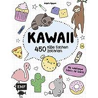 Kawaii – 450 süße Sachen zeichnen: Alle Anleitungen Schritt für Schritt