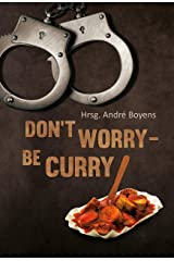Don't worry, be Curry! Kindle Ausgabe