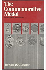 Commemorative Medal: Its Appreciation and Collection by Howard Walter Arthur Linecar (10-Oct-1974) Hardcover Hardcover