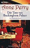 Die Tote von Buckingham Palace: Ein Thomas-Pitt-Roman (Die Thomas & Charlotte-Pitt-Romane 25)