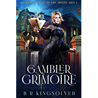 The Gambler Grimoire: An Urban Fantasy Mystery (Wicklow College of Arcane Arts Book 1) (English Edition)