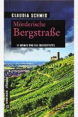 Mörderische Bergstraße: 11 Krimis und 125 Freizeittipps (Kriminelle Freizeitführer im GMEINER-Verlag) Taschenbuch