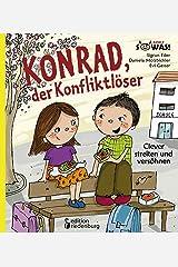 Konrad, der Konfliktlöser - Clever streiten und versöhnen (SOWAS!) Kindle Ausgabe