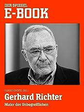 Gerhard Richter - Maler des Unbegreiflichen: Ein SPIEGEL E-Book