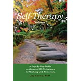 Self-Therapy, Vol. 2: A Step-by-Step Guide to Advanced IFS Techniques for Working with Protectors (Self-Therapy Series) (Engl