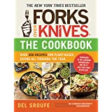 Forks Over Knives - The Cookbook: Over 300 Recipes for Plant-Based Eating All Though the Year