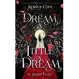 Dream a Little Dream: The Silver Trilogy (English Edition)
