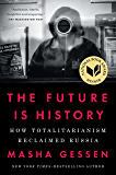 The Future Is History: How Totalitarianism Reclaimed Russia (English Edition)