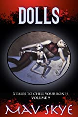 Dolls: A Horror Short Story Collection (3 Tales to Chill Your Bones Book 9) Kindle Edition