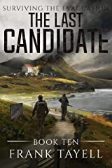 Surviving The Evacuation, Book 10: The Last Candidate Kindle Edition