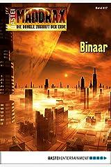 Maddrax - Folge 417: Binaar Kindle Ausgabe