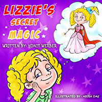 Children's book: Lizzie's Secret Magic (Happy Motivated children's books Collection)