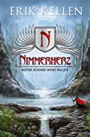 Nimmerherz - Roter Schnee wird fallen: Fantasy (Nimmerherz-Legende 1 von 5)