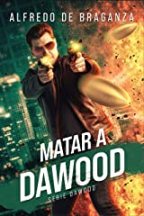 Matar a Dawood (Serie DAWOOD nº 1) Versión Kindle