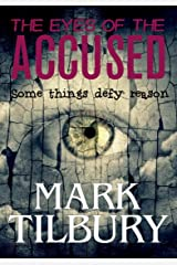 The Eyes of the Accused (Ben Whittle Investigations Book 2) Kindle Edition