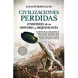 Civilizaciones Perdidas, (B). El Misterio De Su Historia y arqueología (Ensayo y divulgación (Bolsillo))