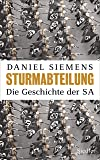 Sturmabteilung: Die Geschichte der SA - Mit zahlreichen Abbildungen
