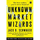 Unknown Market Wizards: The best traders you've never heard of (English Edition)