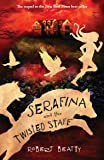 Serafina And The Twisted Staff (The Serafina Series)