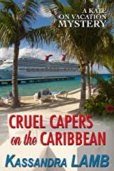 Cruel Capers on the Caribbean (A Kate on Vacation Mystery Book 2) Kindle Edition