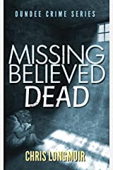 Missing Believed Dead (Dundee Crime Series Book 3) Kindle Edition