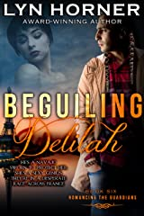 Beguiling Delilah: Romancing the Guardians, Book Six Kindle Edition
