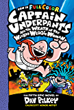 Captain Underpants and the Wrath of the Wicked Wedgie Woman: Color Edition (Captain Underpants #5)