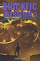 Quickfic Anthology 3: Shorter-Short Speculative Fiction (Quickfic from Digital Fiction) Kindle Edition