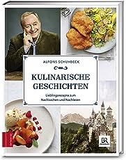 Kulinarische Geschichten: Lieblingsrezepte zum Nachkochen und Nachlesen