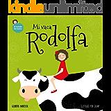 Mi vaca Rodolfa: Un libro ilustrado para niños sobre mascotas (El mundo de Lucía nº 5) (Spanish Edition)