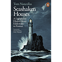 Seashaken Houses: A Lighthouse History from Eddystone to Fastnet (English Edition)