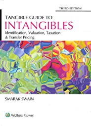 Tangible Guide to Intangibles - Identification, Valuation, Taxation and Transfer Pricing