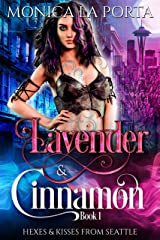 Lavender & Cinnamon: Book One (Hexes & Kisses from Seattle 1) Kindle Edition